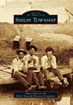 Image of Arcadia book about the history of Shelby Township, Michigan written by Hilary Davis