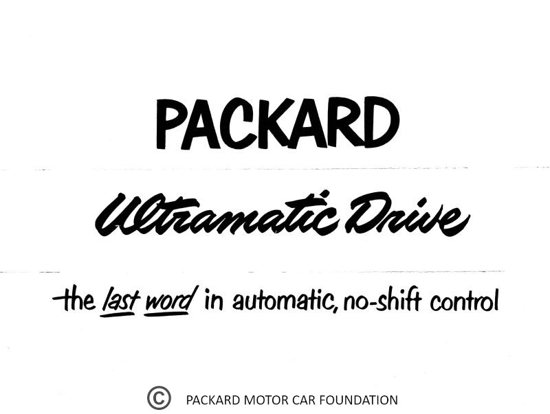 Packard Ultramatic Drive - the last word in automatic no-shift control